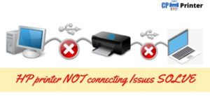 HP Printer Not Connecting to Computer and Laptop