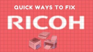 Ricoh Printer Troubleshooting Guide