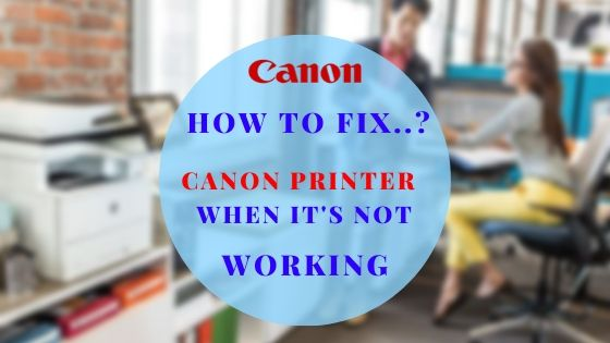 FIX canon printer not working