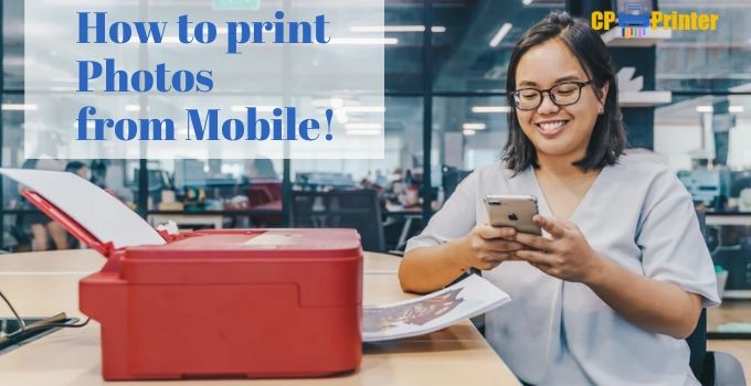 How to Print Photos from Your Mobile Phone