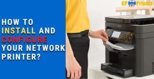 How to install and configure your network printer