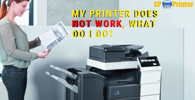My Printer Does Not Work, What Do I Do