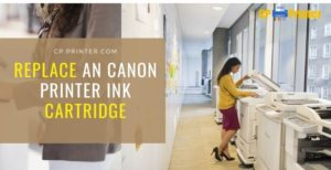 Replace an Ink Cartridges in the Canon Printer