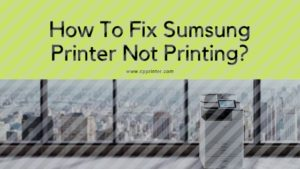 How to Fix Samsung Printer Not Printing