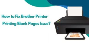 How to Fix brother Printer Printing Blank Pages