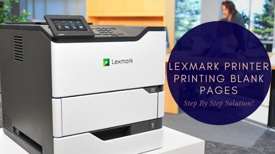 Fix Lexmark Printer Printing Blank Pages