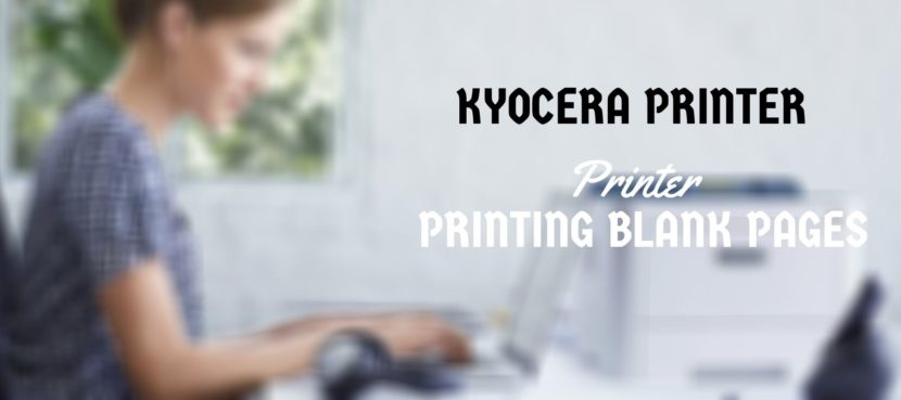 Kyocera Printer Printing Blank Pages